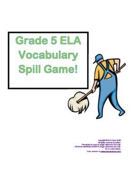 Grade 5 ELA  Vocabulary Spill!  (28 pgs.)