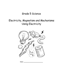 Grade 5 Electricity, Magnetism and Mechanisms Using Electricity Full Text