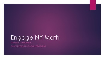 Grade 5 - Engage NY - Module 5: Objectives and Application Problems