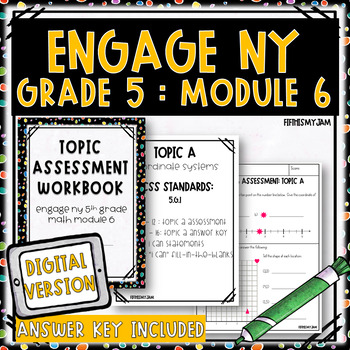 Grade 5 EngageNY Module 6 Topic Assessments