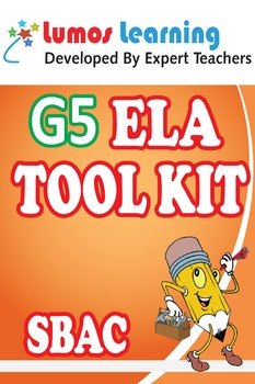 Grade 5 English Language Arts (ELA) Tool Kit for Educators, SBAC Edition
