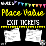 Grade 5 Envisions 2.0 Topic 1- Place Value Exit Tickets