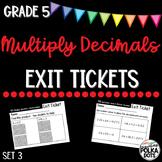Grade 5 Envisions 2.0 Topic 4 Exit Tickets- Multiply Decimals