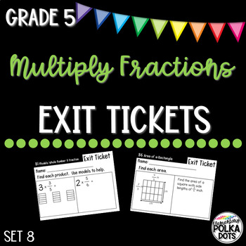 Grade 5 Envisions 2.0 Topic 8 Exit Tickets- Multiply Fractions