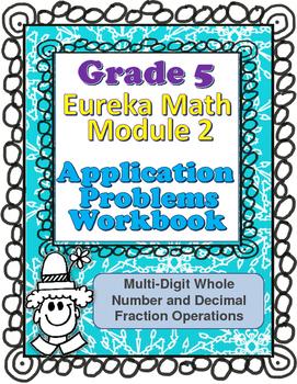 Grade 5 Math Module 2 Application Problems Student Workbook!