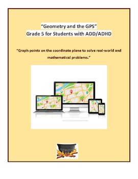 """Grade 5 - """"Geometry and the GPS"""" for Students with ADD/ADHD"""
