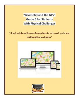 """Grade 5 CCSS - """"Geometry and the GPS"""" for Students with Physical Challenges"""