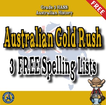 Grade 5 HASS - FREE Spelling List - Australian Gold Rush - Vocabulary