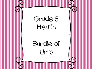 Grade 5 Health -  Bundle of Units