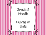 Grade 5 Health -  Bundle of Units