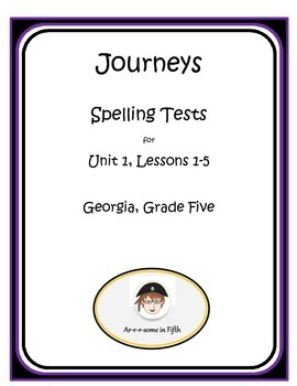 Grade 5 Journeys Multiple Choice Spelling Tests for Unit 1 (Georgia)