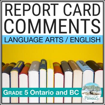 Grade 5 - Junior - LANGUAGE ARTS - Report Card Comment Bank