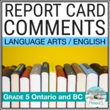 Report Card Comments - LANGUAGE ARTS - Ontario Grade 5