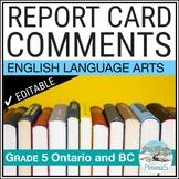 Report Card Comments - Ontario Grade 5 Language Arts - EDITABLE