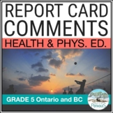 Report Card Comments - PHYSICAL AND HEALTH EDUCATION - Ontario Grade 5