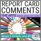 Report Card Comments - Ontario Grade 5 Arts - EDITABLE