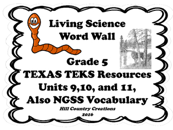 Grade 5 Life Science Word Wall...NGSS and Texas TEKS Units 9,10,11
