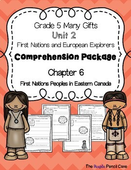 Grade 5 Many Gifts, Unit 2 - First Nations & European Explorers: Chapter 6