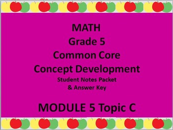Grade 5 Math Common Core CCSS Student Lesson Pack Module 5 Topic C & Ans Key