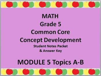 Grade 5 Math Common Core CCSS Student Lesson Pack Module 5 Topics A-B & Ans Key
