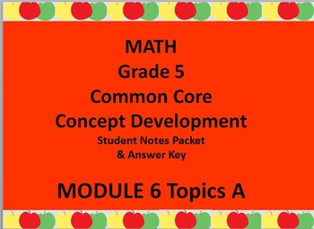 Grade 5 Math Common Core CCSS Student Lesson Pack Module 6 Topic A & Ans Key