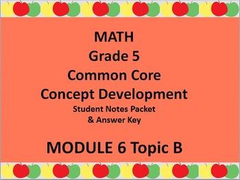 Grade 5 Math Common Core CCSS Student Lesson Pack Module 6 Topic B & Ans Key