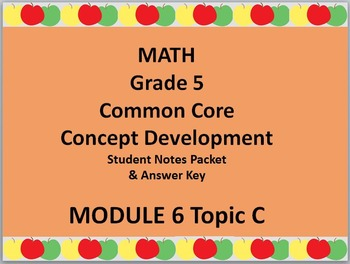Grade 5 Math Common Core CCSS Student Lesson Pack Module 6 Topic C & Ans Key