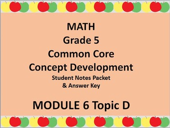 Grade 5 Math Common Core CCSS Student Lesson Pack Module 6 Topic D & Ans Key