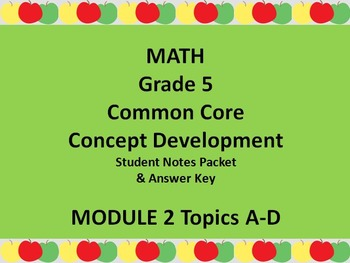 Grade 5 Math Common Core CCSS Student Lesson Pack Module 2 Topics A-D & Ans. Key