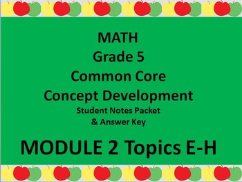 Grade 5 Math Common Core CCSS Student Lesson Pack Module 2 Topics E-H & Ans. Key