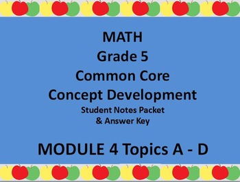 Grade 5 Math Common Core CCSS Student Lesson Pack Module 4