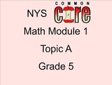 Grade 5 Math Module 1 Topic A