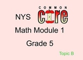 Grade 5 Math Module 1 Topic B Notebook file