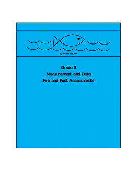 Grade 5 Measurement and Data Pre and Post Assessments