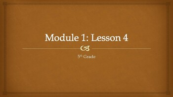 Grade 5 Module 1 Lesson 4 Power Point (Wit and Wisdom)