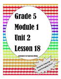 Grade 5 Module 1 Unit 2 Lesson 18