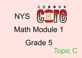 Grade 5 Module 1Topic C Notebook file