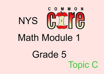 Grade 5 Module 1Topic C Notebook file