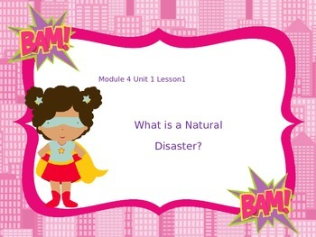 Grade 5 Module 4 Unit 1 Lesson 1  - What is a natural disaster?