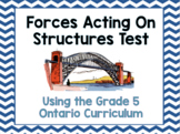 Grade 5 Ontario Science Forces Acting on Structures Test