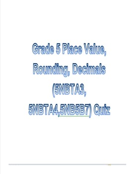 Grade 5 Place Value, Rounding, Decimals (5NBTA3, 5NBTA4,5NB5B7) Quiz
