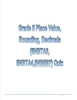 Grade 5 Place Value, Rounding, Decimals (5NBTA3, 5NBTA4,5NB5B7) Quiz
