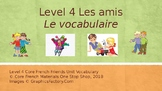 Grade 5 (SK Level 4) Core French Friends Unit Vocabulary P