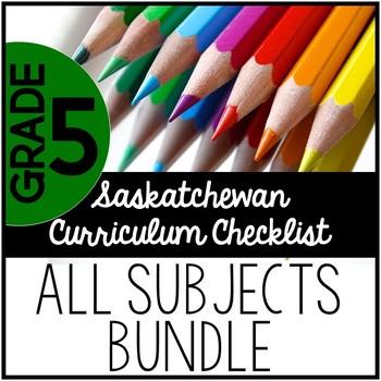 Grade 5 Saskatchewan Curriculum Checklist BUNDLE