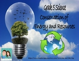 Grade 5 Science - Conservation of Energy and Resources (Ontario)