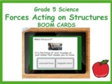 Grade 5 Science Forces Acting on Structures Review BOOM CARDS