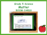 Grade 5 Science Matter Unit Review BOOM CARDS