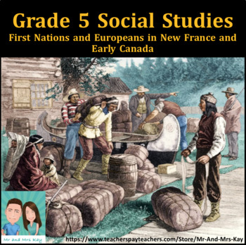 Grade 5 Social Studies - First Nations and Europeans in Early Canada (Ontario)