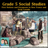 Grade 5 Social Studies - First Nations and Europeans in Ea