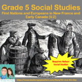 Grade 5 Social Studies - First Nations and Europeans in Early Canada V.2 (ON)